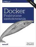 Docker. Praktyczne zastosowania. Wydanie II