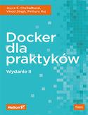 Docker dla praktyków. Wydanie II