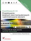 Księgarnia Kwalifikacja E.13. Projektowanie lokalnych sieci komputerowych i administrowanie sieciami