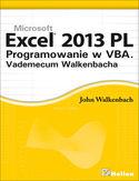 Księgarnia Excel 2013 PL. Programowanie w VBA. Vademecum Walkenbacha