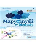 Mapy myśli w biznesie. Jak twórczo i efektywnie osiągać cele za pomocą mind mappingu