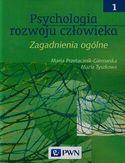 Psychologia rozwoju człowieka t.1. Zagadnienia ogólne