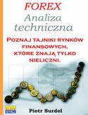 Forex 2. Analiza techniczna. Poznaj tajniki rynków finansowych, które znają tylko nieliczni