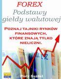Forex 1. Podstawy Giełdy Walutowej. Poznaj tajniki rynków finansowych, które znają tylko nieliczni