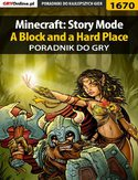 Ebook Minecraft: Story Mode - A Block and a Hard Place  - poradnik do gry