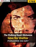 Ebook The Walking Dead: Michonne - Give No Shelter - poradnik do gry