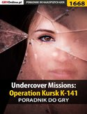 Ebook Undercover Missions: Operation Kursk K-141 - poradnik do gry