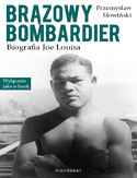 Ebook Brązowy Bombardier. Biografia Joe Louisa