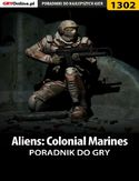 Ebook Aliens: Colonial Marines - poradnik do gry
