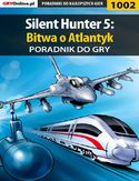 Ebook Silent Hunter 5: Bitwa o Atlantyk - poradnik do gry