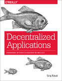 Ebook Decentralized Applications. Harnessing Bitcoin's Blockchain Technology