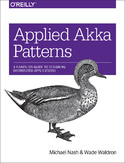 Ebook Applied Akka Patterns. A Hands-On Guide to Designing Distributed Applications