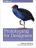 Prototyping for Designers. Developing the Best Digital and Physical Products