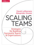 Ebook Scaling Teams. Strategies for Building Successful Teams and Organizations