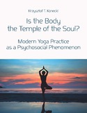 Ebook Is the Body the Temple of the Soul? Modern Yoga Practice as a Psychological Phenomenon