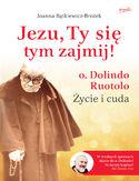 Jezu, Ty się tym zajmij!. o. Dolindo Ruotolo. Życie i cuda