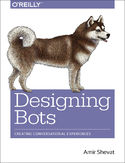 Ebook Designing Bots. Creating Conversational Experiences