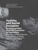 Ebook Poverty and Social Exclusion During and After Poland's Transition to Capitalism Four Generations of Women in a Post-Industrial City Tell Their Life Stories