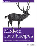 Ebook Modern Java Recipes. Simple Solutions to Difficult Problems in Java 8 and 9