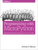Programming with MicroPython. Embedded Programming with Microcontrollers and Python