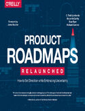 Ebook Product Roadmaps Relaunched. How to Set Direction while Embracing Uncertainty