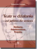 Ebook Teatr w działaniu  od juniora do seniora