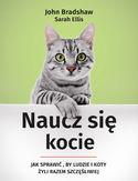 Naucz się kocie. Jak sprawić, by ludzie i koty żyli razem szczęśliwiej