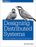 Designing Distributed Systems. Patterns and Paradigms for Scalable, Reliable Services