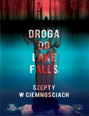 Ebook Droga do Lake Falls. Szepty w ciemnościach. Szepty w ciemnościach