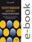 Transport membranowy substancji w układach nieelektrolitycznych. Matematyczny opis równaniami Kedem-Katchalskyego