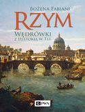 Rzym. Wędrówki z historią w tle