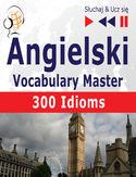 Angielski Vocabulary Master 300 Idioms