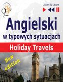 Angielski w typowych sytuacjach: Holiday Travels  New Edition (15 tematów na poziomie B1 B2  Listen & Learn)