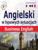 Angielski w typowych sytuacjach: Business English  New Edition (16 tematów na poziomie B2  Listen & Learn)