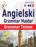 Angielski  Grammar Master: Grammar Tenses  New Edition (Poziom średnio zaawansowany / zaawansowany: B1-C1  Słuchaj & Ucz się)