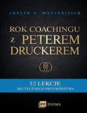 Rok coachingu z Peterem Druckerem. 52 lekcje skutecznego przywództwa