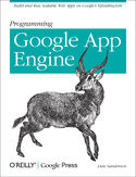 Programming Google App Engine. Build and Run Scalable Web Apps on Google's Infrastructure