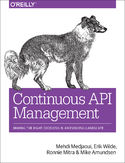 Continuous API Management. Making the Right Decisions in an Evolving Landscape