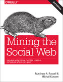 Ebook Mining the Social Web. Data Mining Facebook, Twitter, LinkedIn, Instagram, GitHub, and More. 3rd Edition