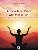 Ebook Achieve Inner Peace with Meditation: Techniques, Benefits and Inspirational Teachers