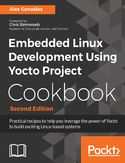 Ebook Embedded Linux Development Using Yocto Project Cookbook - Second Edition