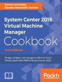 Ebook System Center 2016 Virtual Machine Manager Cookbook - Third Edition