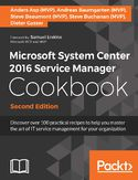 Ebook Microsoft System Center 2016 Service Manager Cookbook - Second Edition