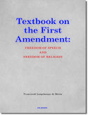 Ebook Textbook on the First Amendment: FREEDOM OF SPEECH AND FREEDOM OF RELIGION