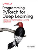 Programming PyTorch for Deep Learning. Creating and Deploying Deep Learning Applications
