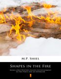 Ebook Shapes in the Fire. Being a Mid-Winters Nights Entertainment in Two Parts and an Interlude