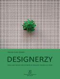 Designerzy. Rola zawodowa projektanta w oglądzie socjologicznym