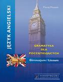 Język angielski - Gramatyka dla początkujących. Gimnazjum - Liceum