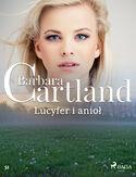 Ponadczasowe historie miłosne Barbary Cartland. Lucyfer i anioł - Ponadczasowe historie miłosne Barbary Cartland (#51)