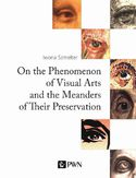 On the Phenomenon of Visual Arts and the Meanders of Their Preservation